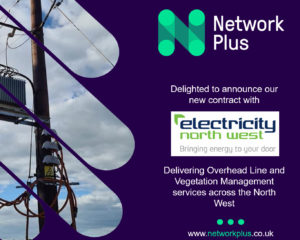 Network Plus awarded a Power contract for Overhead Lines and Vegetation Management by Electricity North West