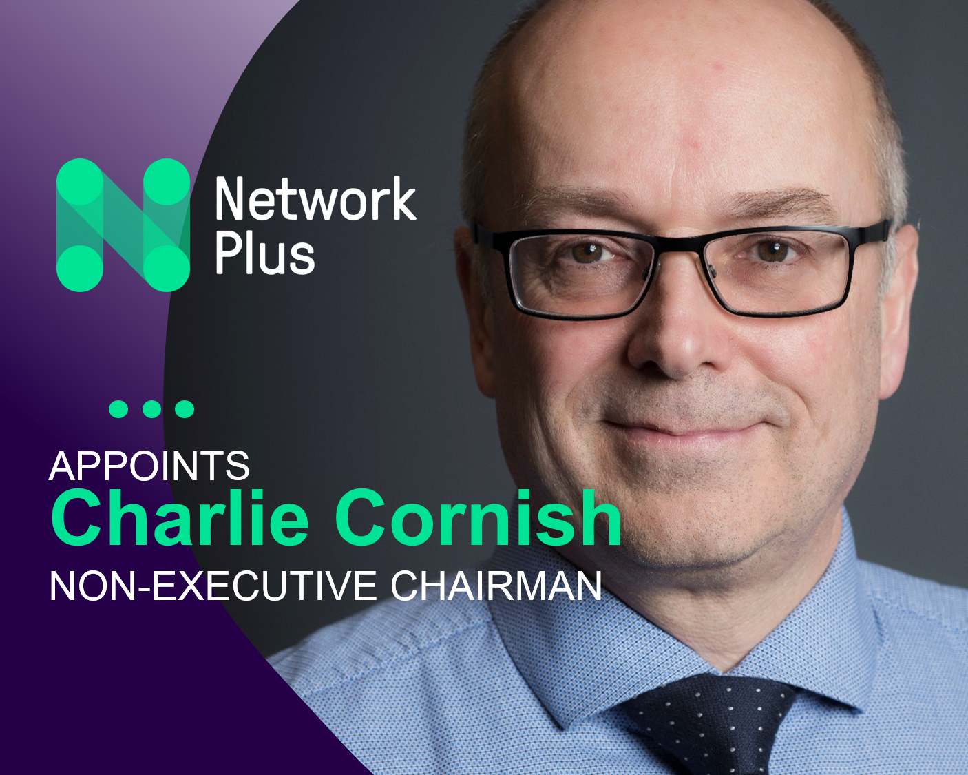 Network Plus appoints Charlie Cornish as Chairman