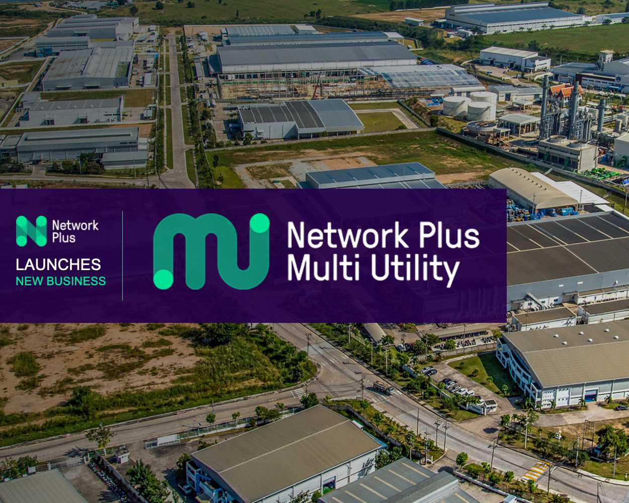 Network Plus launches new business – Network Plus Multi Utility