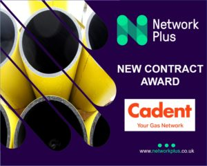 Network Plus awarded Backfill and Reinstatement Contracts by Cadent.