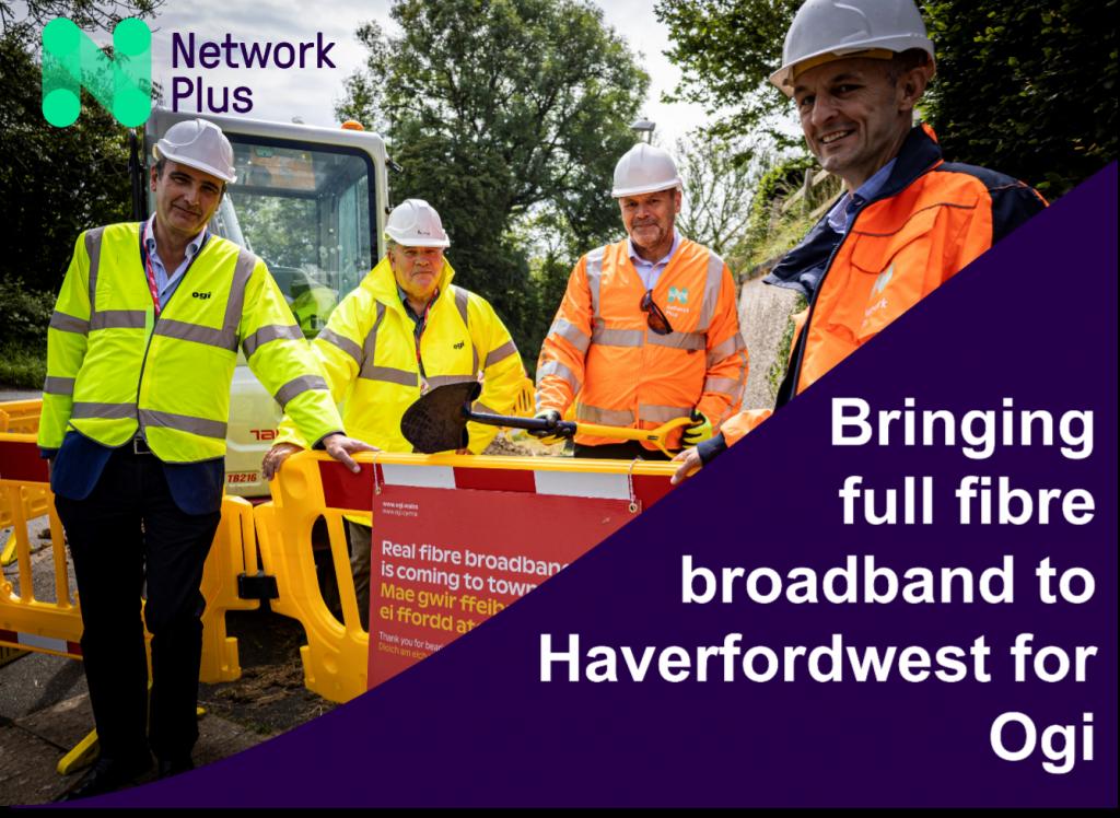 Ogi to deliver full fibre broadband to Haverfordwest